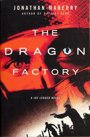 The Dragon Factory (Joe Ledger)