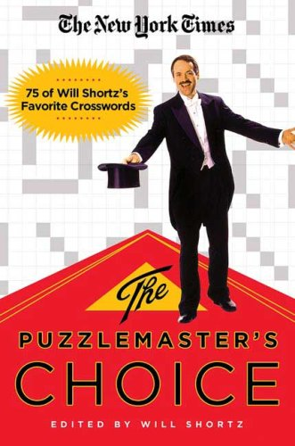 The Puzzlemaster's Choice: 75 of Will Shortz's Favorite Crosswords (New York Times)