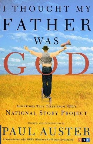 I Thought My Father Was God (National Story Project)