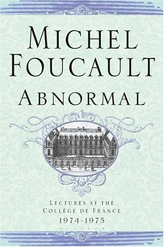 Abnormal: Lectures at the College de France, 1974-1975