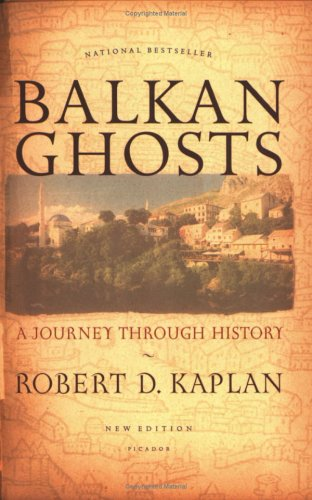 Balkan Ghosts: A Journey Through History (New Edition)