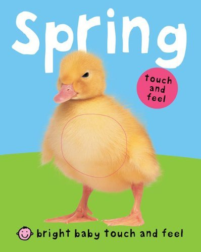 Spring (Bright Baby Touch And Feel)