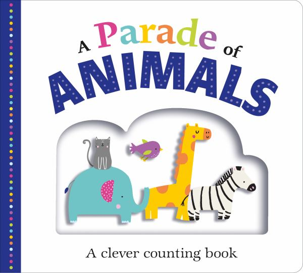 A Parade of Animals: A Clever Counting Book