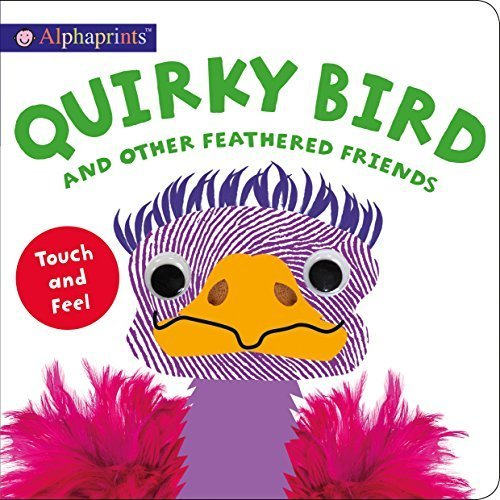 Quirky Bird and Other Feathered Friends (Alphaprints)