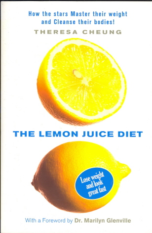 The Lemon Juice Diet: How the Stars Master Their Weight and Cleanse Their Bodies