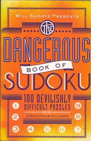 Will Shortz Presents The Dangerous Book of Sudoku: 100 Devilishly Difficult Puzzles (Will Shortz Presents...)