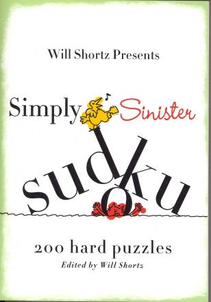Will Shortz Presents Simply Sinister Sudoku: 200 Hard Puzzles (Will Shortz Presents...)