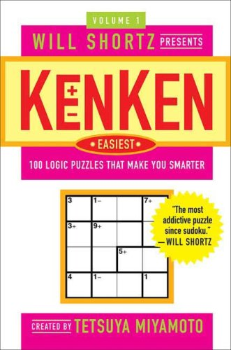Will Shortz Presents KenKen Easiest: 100 Logic Puzles That Make Yo Smarter (Volume 1)