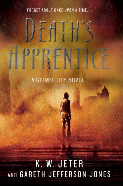 Death's Apprentice: A Grimm Cityi Novel