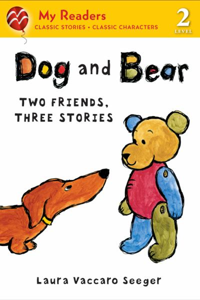 Dog and Bear: Two Friends, Three Stories (My Readers Classic Stories , Level 2)