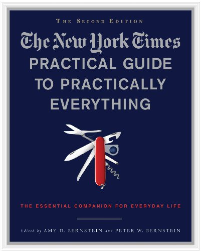 The New York Times Practical Guide to Practically Everything, Second Edition: The Essential Companion for Everyday Life