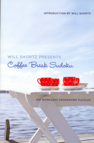 Will Shortz Presents Coffee Break Sudoku: 100 Wordless Crossword Puzzles