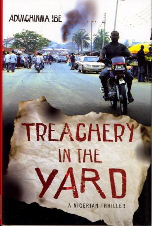 Treachery in the Yard: A Nigerian Thriller