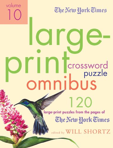 The New York Times Large-Print Crossword Puzzle Omnibus: 120 Large-Print Puzzles from the Pages of The New York Times (Volume 10)