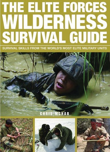 The Elite Forces Wilderness Survival Guide