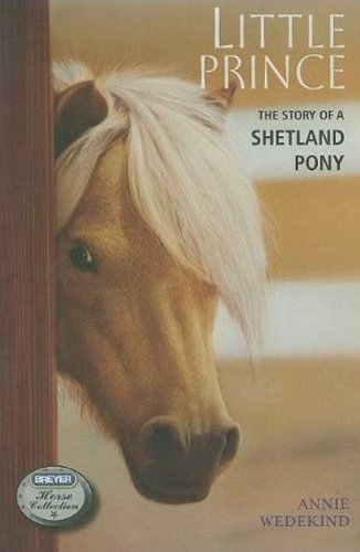 Little Prince: Story Of A Shetland Pony (Breyer Horse Collection)