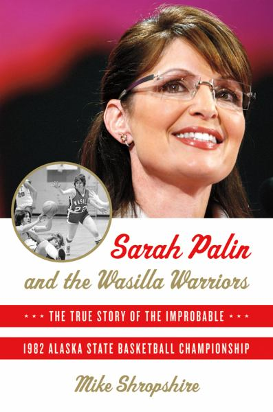 Sarah Palin and the Wasilla Warriors