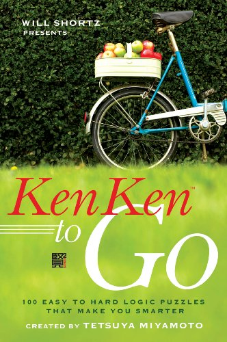 Will Shortz Presents KenKen to Go: 100 Easy to Hard Logic Puzzles That Make You Smarter (Will Shortz Presents...)