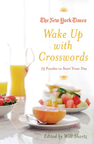 Wake Up with Crosswords: 75 Puzzles to Start Your Day (New York Times)