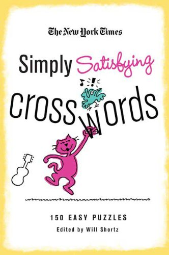 Simply Satisfying Crosswords: 150 Easy Puzzles (New York Times)
