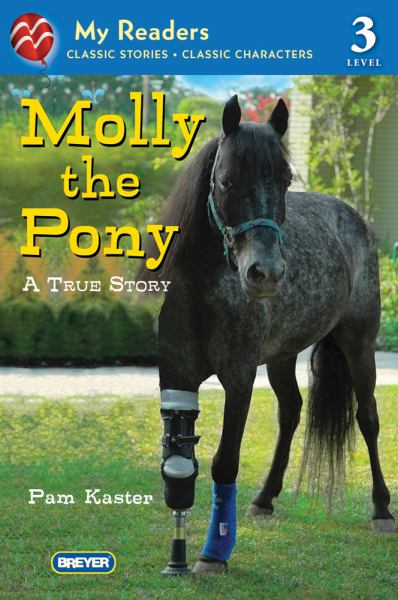Molly the Pony: A True Story (My Readers, Level 3)