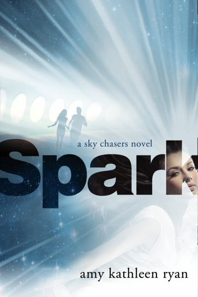Spark (Sky Chasers, Book 2)