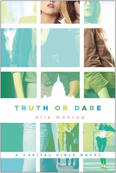 Truth or Dare (Capital Girls, Bk. 3)
