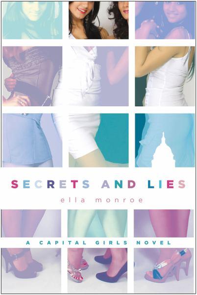 Secrets and Lies: A Capital Girls Novel