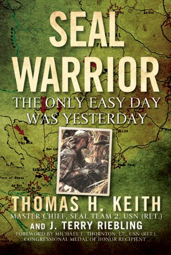 SEAL Warrior: The Only Easy Day Was Yesterday
