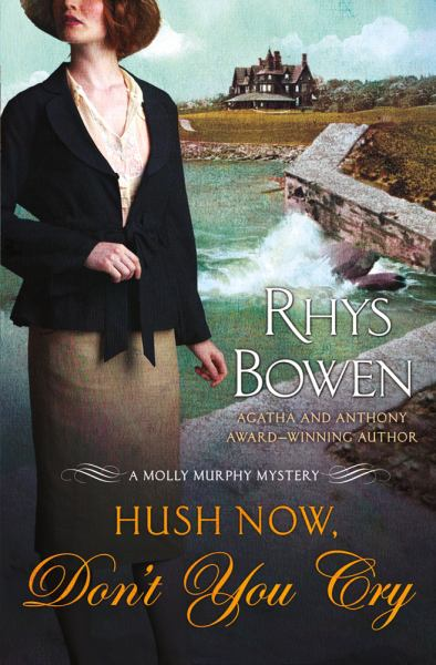 Hush Now, Don't You Cry (Mollly Murphy Mysteries)