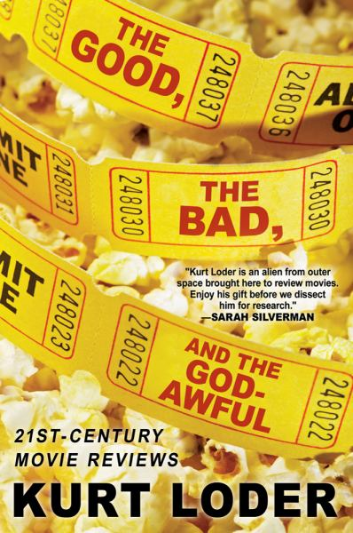The Good, the Bad, and the Godawful: 21st - Century Movie Reviews)