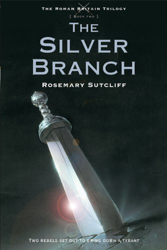 The Silver Branch (The Roman Britain Trilogy, Book 2)