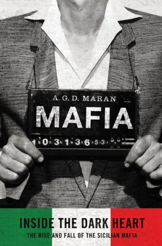 Mafia: Inside the Dark Heart: The Rise and Fall of the Sicilia Mafia