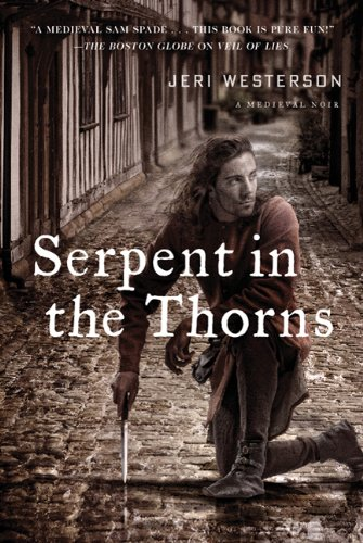 Serpent in the Thorns: A Medieval Noir (Crispin Guest Novels)