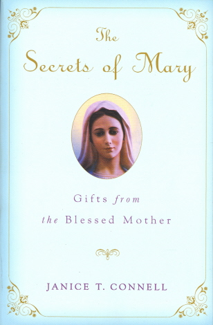 The Secrets of Mary: Gifts from the Blessed Mother