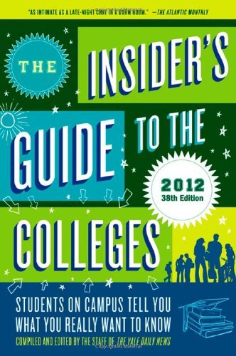 The Insider's Guide to the Colleges  (2012 38th Edition)