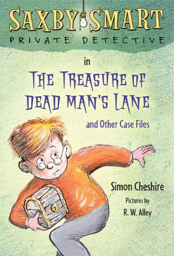 The Treasure Of Dead Man's Lane And Other Case Files (Saxby Smart Private Detective)