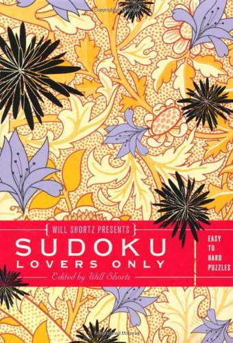 Will Shortz Presents Sudoku Lovers Only: Easy to Hard Puzzles