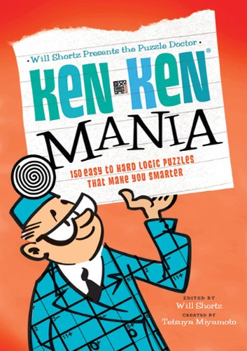 Will Shortz Presents the Puzzle Doctor: KenKen Mania