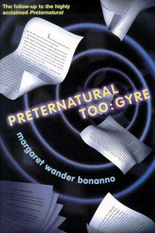 Preternatural Too: Gyre