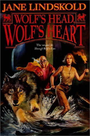 Wolf's Head, Wolf's Heart (The Sequel to Through Wolf's Eyes)