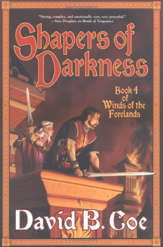 Shapers of Darkness (Winds of the Forelands, Bk. 4)