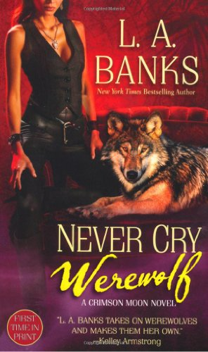 Never Cry Werewolf (A Crimson Moon Novel)