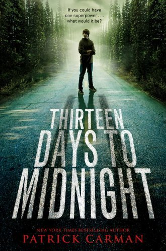Thirteen Days to Midnight: If You Could Have One Super Power... What Would it Be?