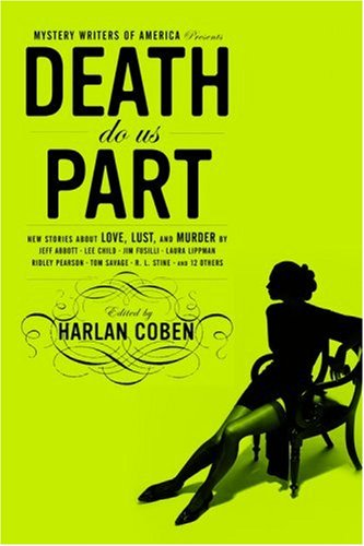 Mystery Writers of America Presents Death Do Us Part: New Stories about Love, Lust, and Murder