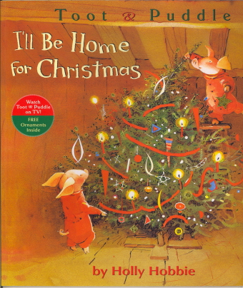 I'll Be Home For Christmas (Toot & Puddle)