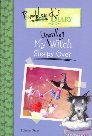 My Unwilling Witch Sleeps Over (Rumblewick's Diary, Bk. 2)