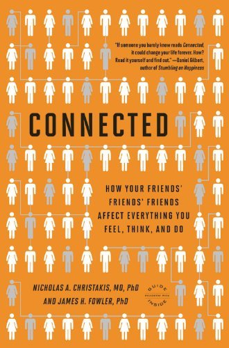 Connected: The Surprising Power of Our Social Networks and How They Shape Our Lives -- How Your Friends' Friends' Friends Affect Everything You Feel,
