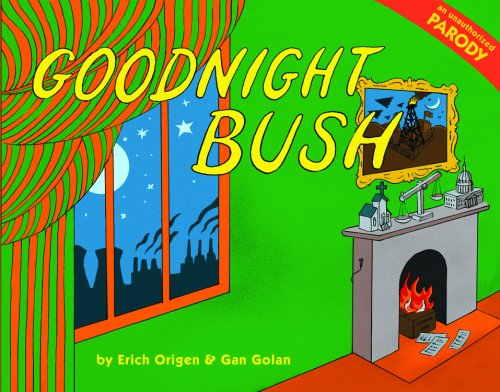 Goodnight Bush: An Unauthorized Parody