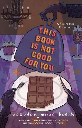 This Book Is Not Good For You (Secret Series, Bk. 3)